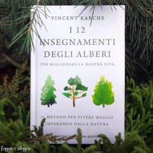"""""""I 12 insegnamenti degli alberi"""" Vincent Karche"""