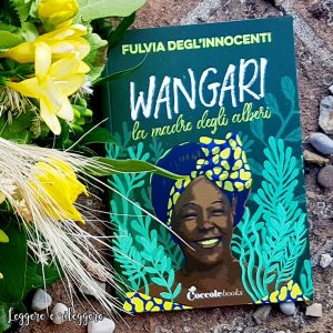 """""""Wangari la madre degli alberi"""" di Fulvia degli Innocenti"""