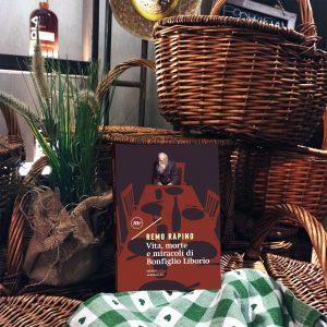 """""""Vita,morte e miracoli di Bonfiglio Liborio""""di Remo Rapino e il gruppo di lettura #illibropiubellodelcampiello"""