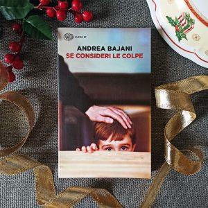 """""""Se consideri le colpe"""" di Andrea Bajani"""
