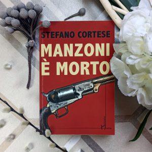 """""""Manzoni è morto"""" di Stefano Cortese"""