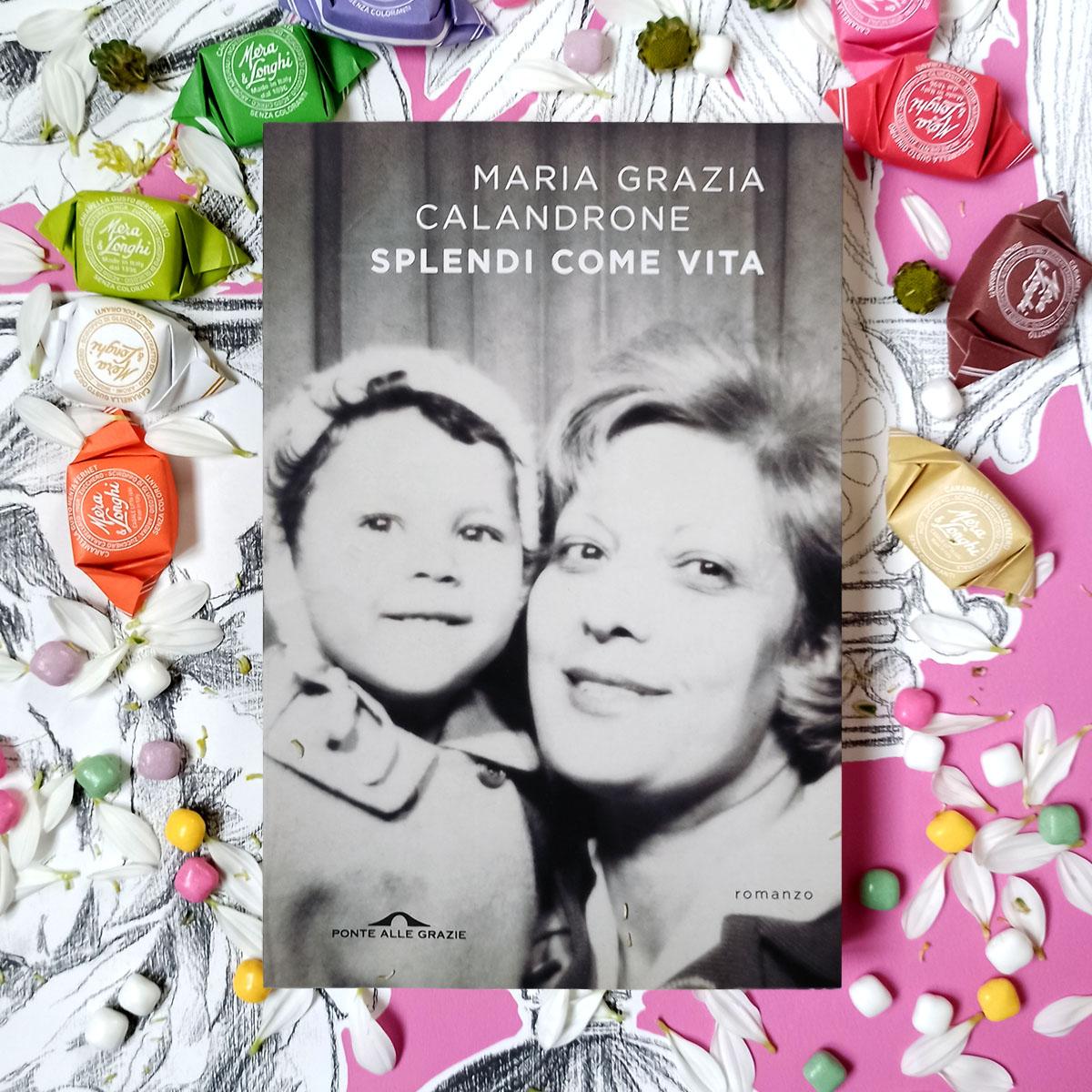 """""""Splendi come vita"""" di Maria Grazia Calandrone"""